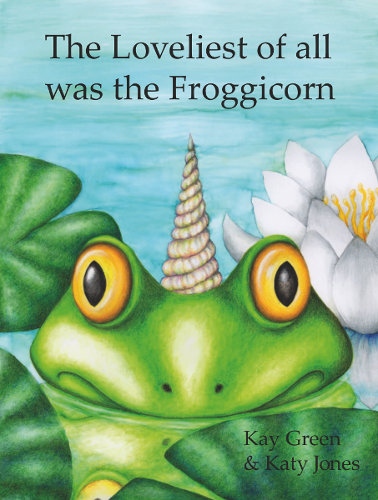 'The Loveliest of all was the Froggicorn' picture book